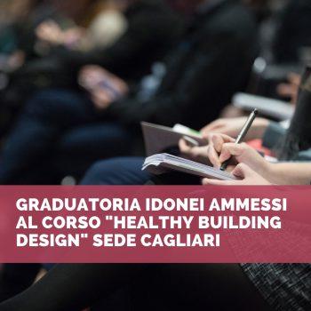 13/12/2018 Graduatoria degli idonei ammessi al corso Healthy Building Design (Cagliari)